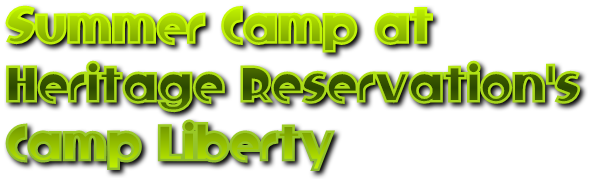 Summer Camp at Heritage Reservation's Camp Liberty